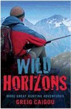 Wild Horizons: More Great Hunting Adventures