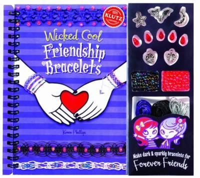 Wicked Cool Friendship Bracelets (Klutz)