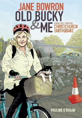 Old Bucky & Me: Dispatches from the Christchurch Earthquake