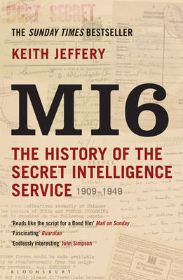 MI6: The History of the Secret Intelligence Service 1909-1949