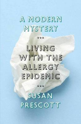 A Modern Mystery: Living with the Allergy Epidemic