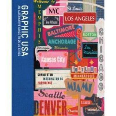 Graphic USA An Alternative Guide to 25 US Cities
