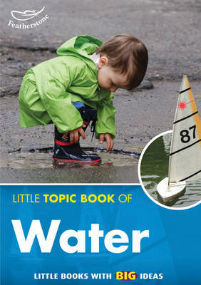 Water (The Little Topic Book of...)