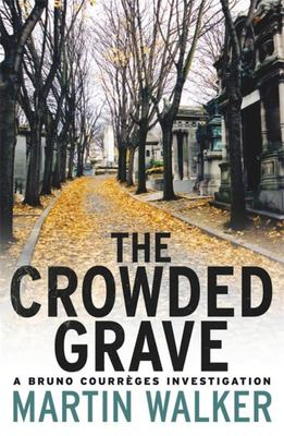 The Crowded Grave : A Bruno Courreges Investigation (#4)