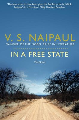 In a Free State : The Novel