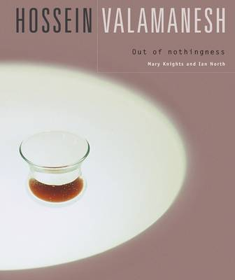 Hossein Valamanesh: Out of Nothingness