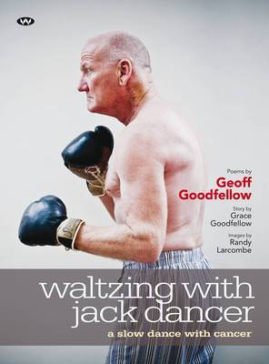 Waltzing with Jack Dancer: A Slow Dance with Cancer