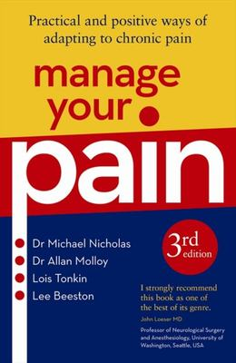 Manage Your Pain: Practical & Positive Ways of Adapting to Chronic Pain