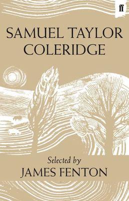 Samuel Taylor Coleridge : Poems Selected by James Fenton