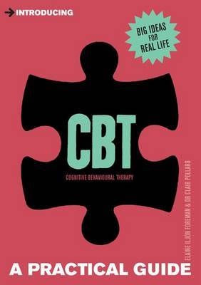 Introducing Cognitive Behavioural Therapy (CBT) : A Practical Guide
