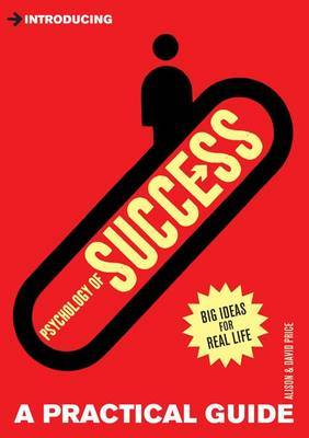 Introducing Psychology of Success : A Practical Guide