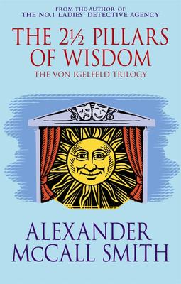 The 2 1/2 Pillars of Wisdom (The Von Igelfeld Trilory #1-3)
