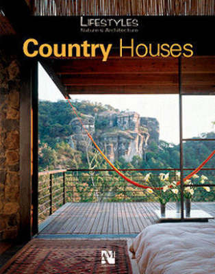 Country Houses: Lifestyle, Nature and Architecture