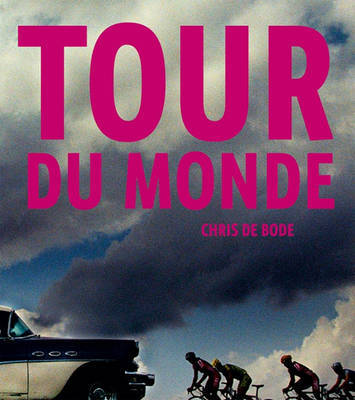 Chris de Bode: Tour du Monde