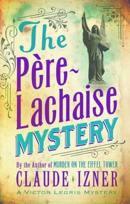 The Pere-Lachaise Mystery (Victor Legris Mystery #2)