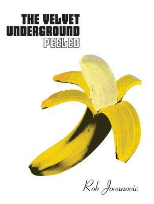 "The ""Velvet Underground"": Unpeeled"