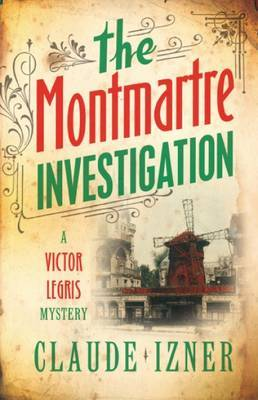 The Montmartre Investigation (Victor Legris Mystery #3)