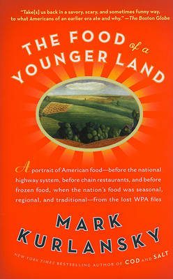 The Food of a Younger Land: Portrait of American Food