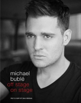 Michael Buble On stage, off stage