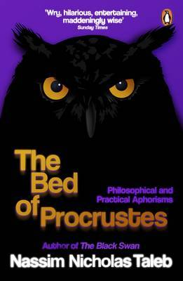 The Bed of Procrustes : Philosophical and Practical Aphorisms