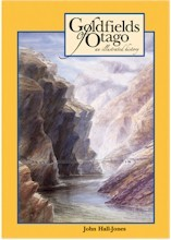Goldfields of Otago: An Illustrated History 3rd Edition With Supplement
