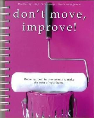 Don't Move, Improve!