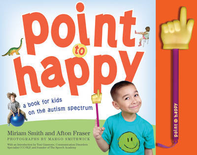 Point to Happy: A Book for Kids on the Autism Spectrum