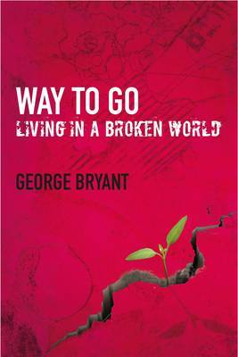Way to Go: Living in a Broken World (Freight charges may apply)