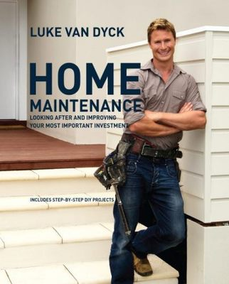 Home Maintenance: Looking After and Improving Your Most Important Investment