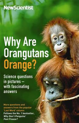 Why are Orangutans Orange? : Science Puzzles in Pictures - with Fascinating Answers