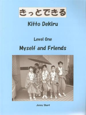 Kitto Dekiru Level 1: Myself and Friends