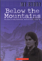 Below the Mountains: The Diary of Amy McDonald, Milford Road, 1935-36 (My NZ Story)