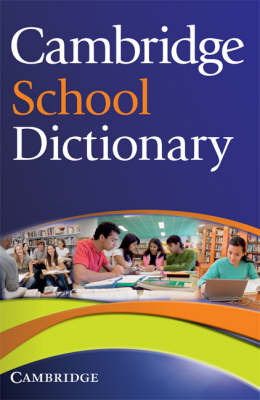 Cambridge School Dictionary