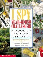I Spy Year-round Challenger!: A Book of Picture Riddles