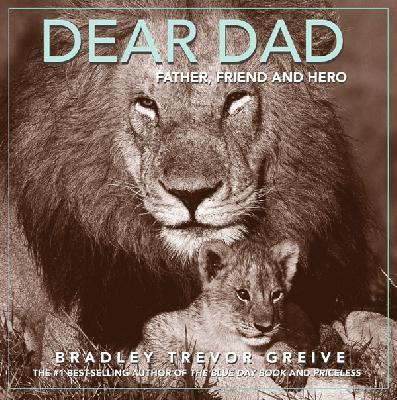 Dear Dad: Father, Friend and Hero