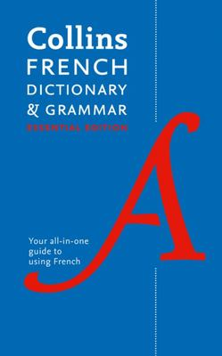 Collins Essential French Dictionary & Grammar