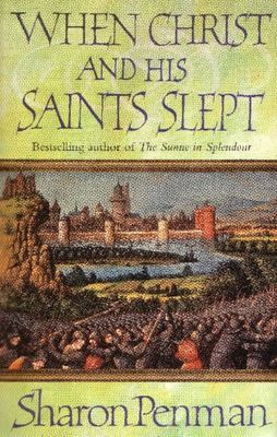 When Christ and His Saints Slept (Plantagenets #1)