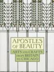 Apostles of Beauty: Arts and Crafts from Britain to Chicago