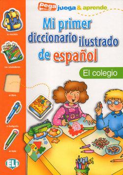 Mi Primer Diccionario Ilustrado de Espanol: El Colegio