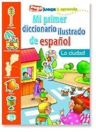 Mi Primer Diccionario Ilustrado de Espanol: La ciudad