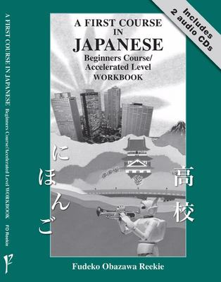 A First Course in Japanese workbook + CDs