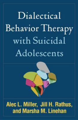 Dialectical Behaviour Therapy with Suicidal Adolescents