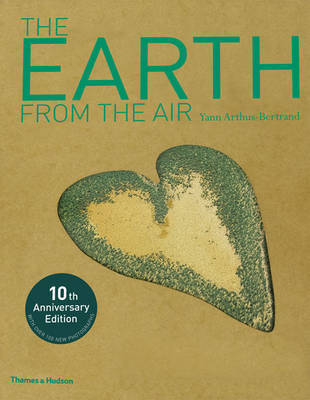The Earth from the Air (10th Anniversary Edition)