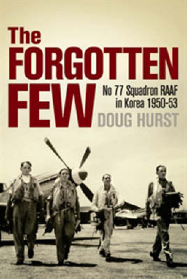 Forgotten Few - 77 RAAF Squadron in