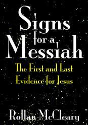 Signs for the Messiah: The First and Last Evidence for Jesus