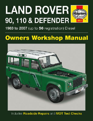 Land Rover 90, 110 and Defender Diesel Service and Repair Manual: 1983 to 2007