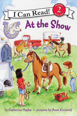 At the Show (I Can Read Level 2: Pony Scouts)