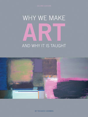 Why We Make Art - And Why It Is Taught