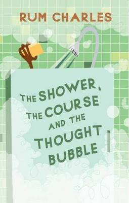 The Shower, the Course and the Thought Bubble