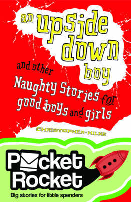 An Upside Down Boy and Other Naughty Stories for Good Boys and Girls (Pocket Rocket)